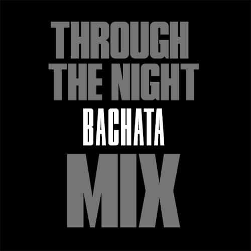 OSSR-THROUGH-THE-NIGHT-BACHATA-MIX