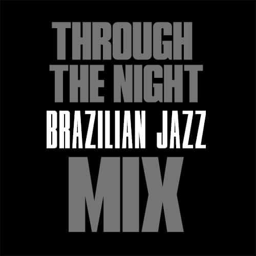 OSSR-THROUGH-THE-NIGHT-BRAZILIAN-JAZZ-MIX