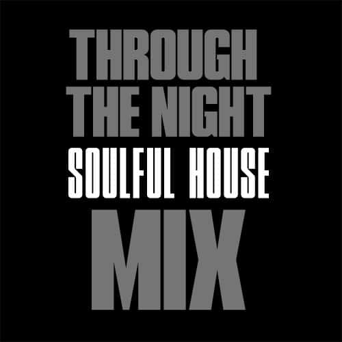 OSSR-THROUGH-THE-NIGHT-SOULFUL-HOUSE-MIX